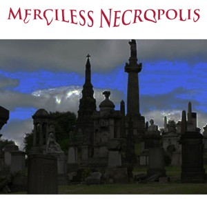 Merciless Necropolis